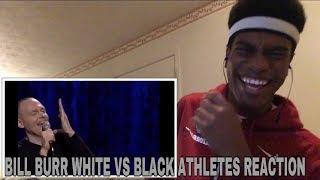 Bill Burr - White vs Black Athletes and Hitler? Reaction
