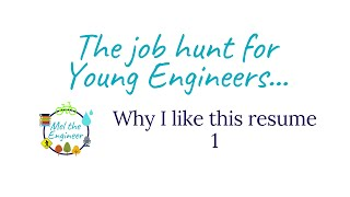 The Job Hunt for Young Engineers: Why I Liked This Resume (1)