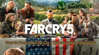 How to Download Far Cry 5 Deluxe Edition SKIDROW + Crack Updated 2018