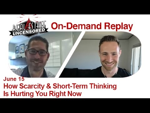 Real Estate Agent Training: How Scarcity & Short-Term Thinking Is Hurting You Right Now