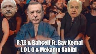 RTE & Kemal Kılıçdaroğlu - Mekanın Sahibi & Lolo (Ft. Devlet Bahçeli)