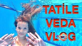 Tatile Veda Vlog. Otelde Son Gün. Ecrin Su Çoban