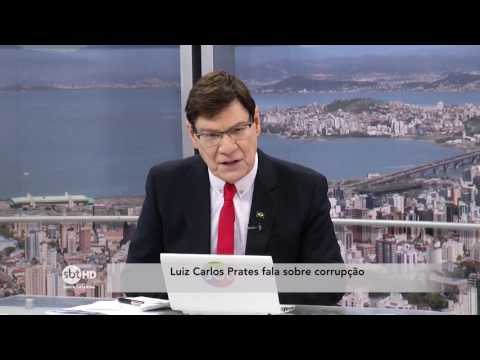 Luiz Carlos Prates comenta sobre corrupção