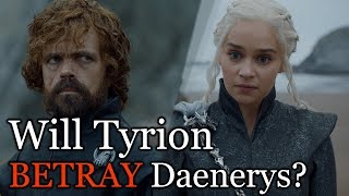 Will Tyrion Betray Daenerys In Season 8? | Game of Thrones Season 8