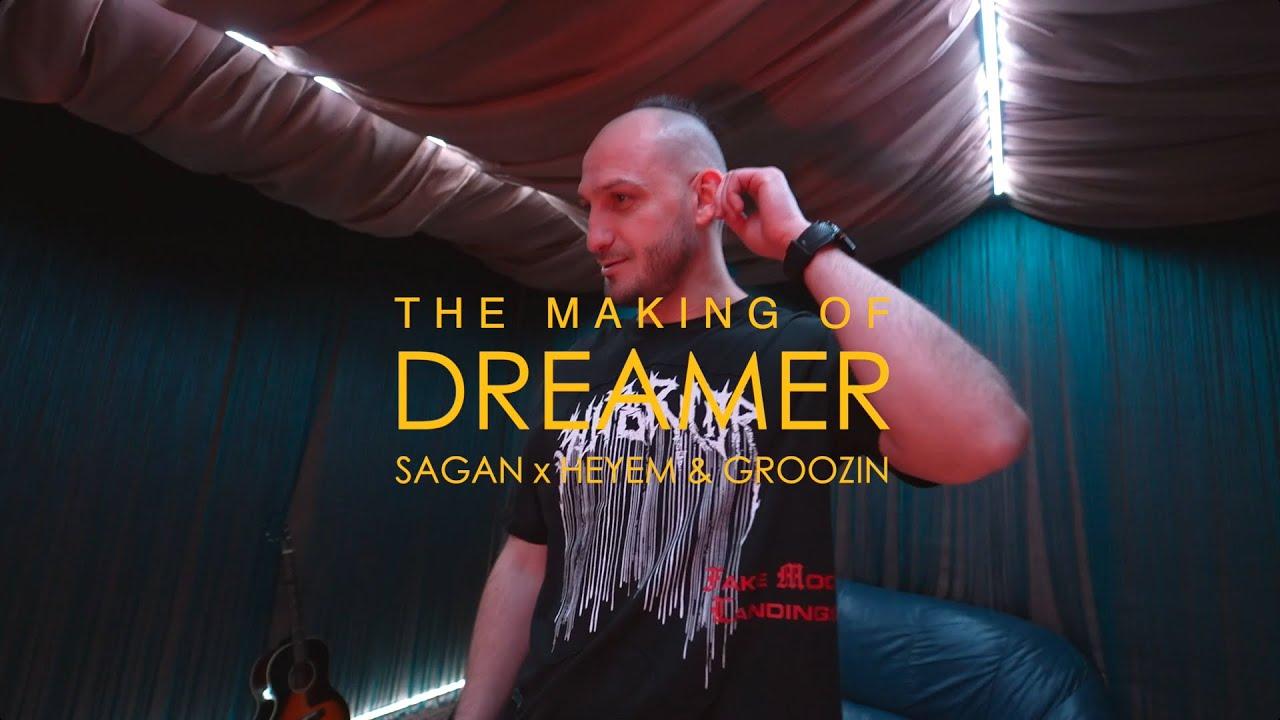 "Sagan x Heyem & Groozin in the studio - The Making Of ""Dreamer"""