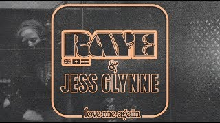 Raye - Love Me Again  - Remix (with Jess Glynne)