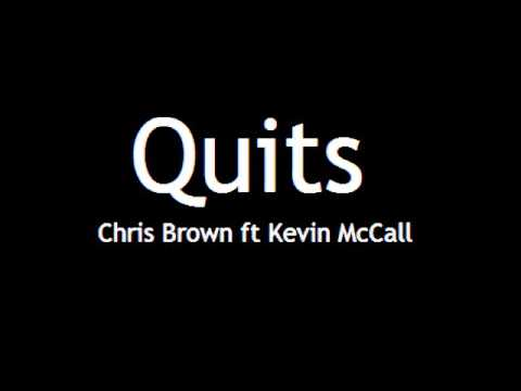 Quits  Chris Brown ft Kevin McCall