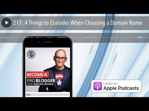 217: 4 Things to Consider When Choosing a Domain Name