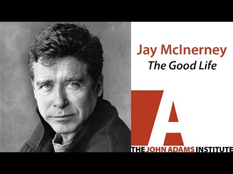 Jay McInerney on The Good Life - The John Adams Institute