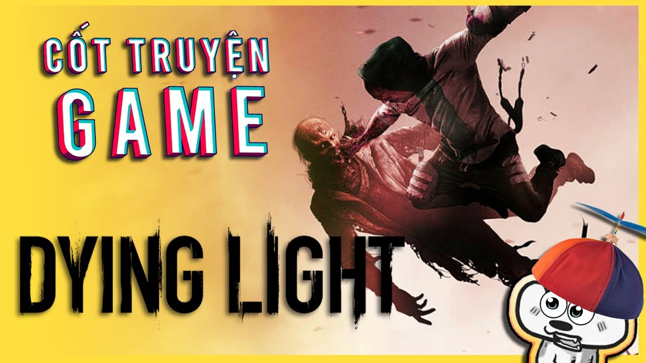 Cốt Truyện Game | Dying Light - Parkour with zombie | Cờ Su Original
