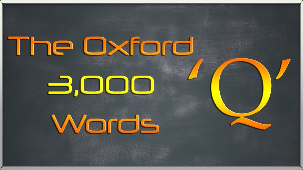 The Oxford 3000 Words List Words Starting With Letter Q Learn