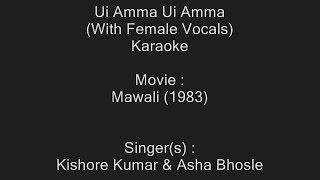 Ui Amma Ui Amma (With Female Vocals) - Karaoke - Mawali (1983) - Kishore Kumar ; Asha Bhosle