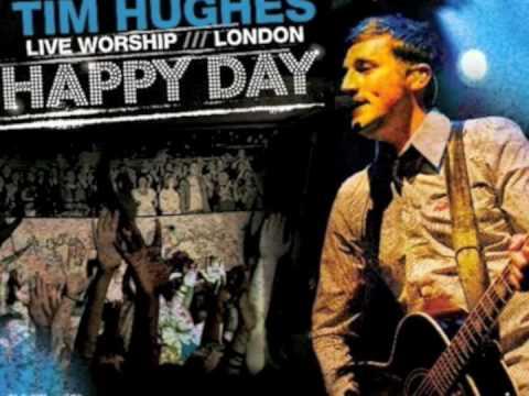 Tim Hughes (& Ben Cantelon) - Happy Day (Live)