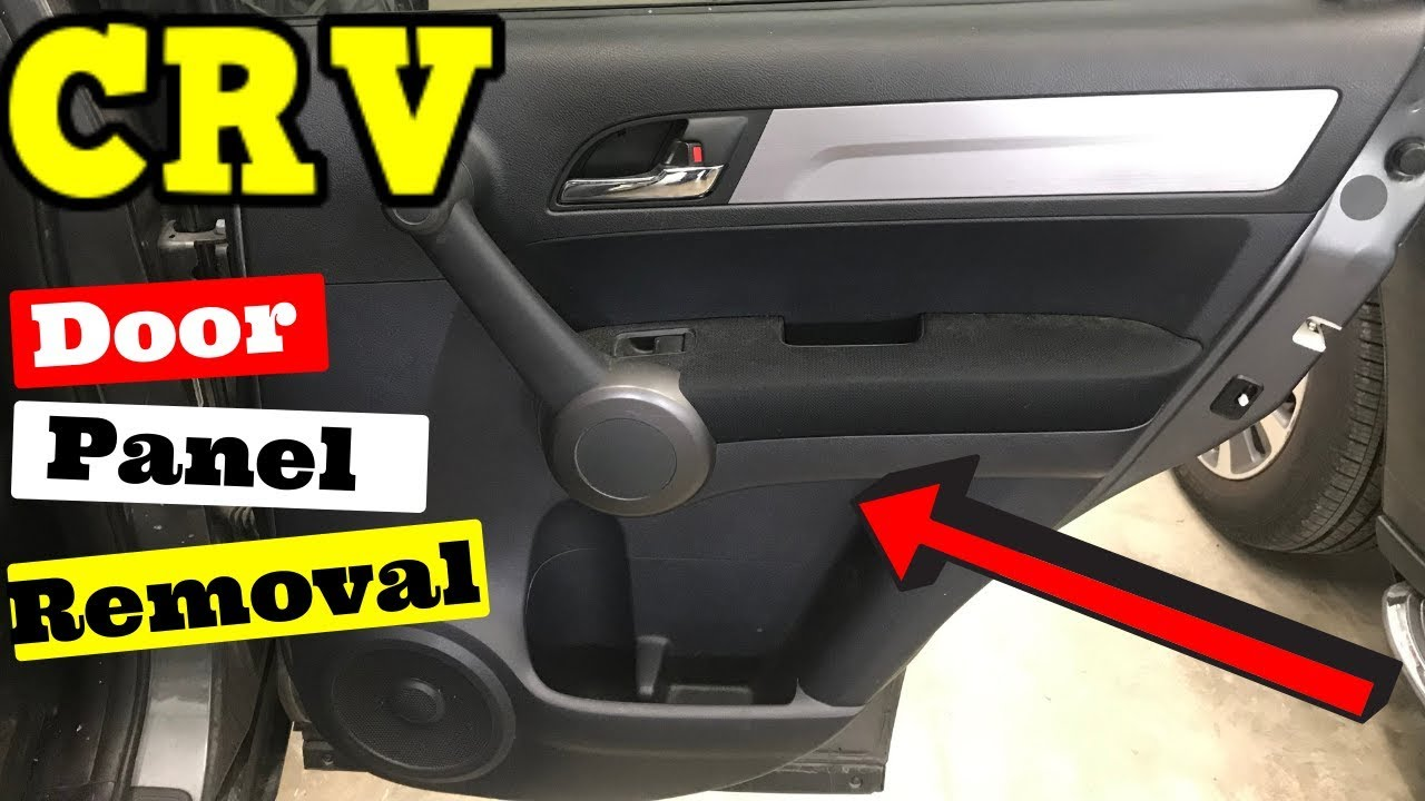2007 2011 Honda Crv Rear Door Panel Removal How To Remove Youtube