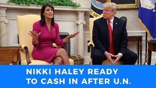 'All hat and no cattle' Nikki Haley set to cash in after disastrous U.N. stint
