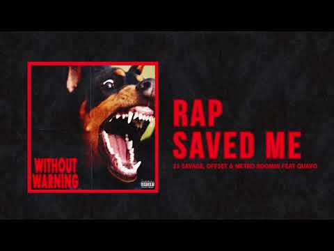 "21 Savage, Offset & Metro Boomin – ""Rap Saved Me"" Ft Quavo (Official Audio)"