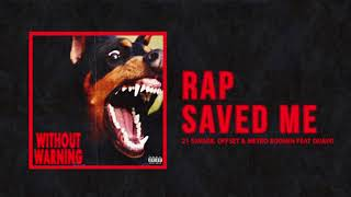 "21 Savage, Offset & Metro Boomin - ""Rap Saved Me"" Ft Quavo ( Audio)"