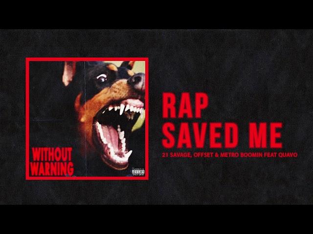 21 Savage, Offset & Metro Boomin - Rap Saved Me Ft Quavo (Official Audio)