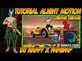 Tutorial Alight Motion Jedag Jedug Dj Happy X Papepap  Mp3 - Mp4 Download