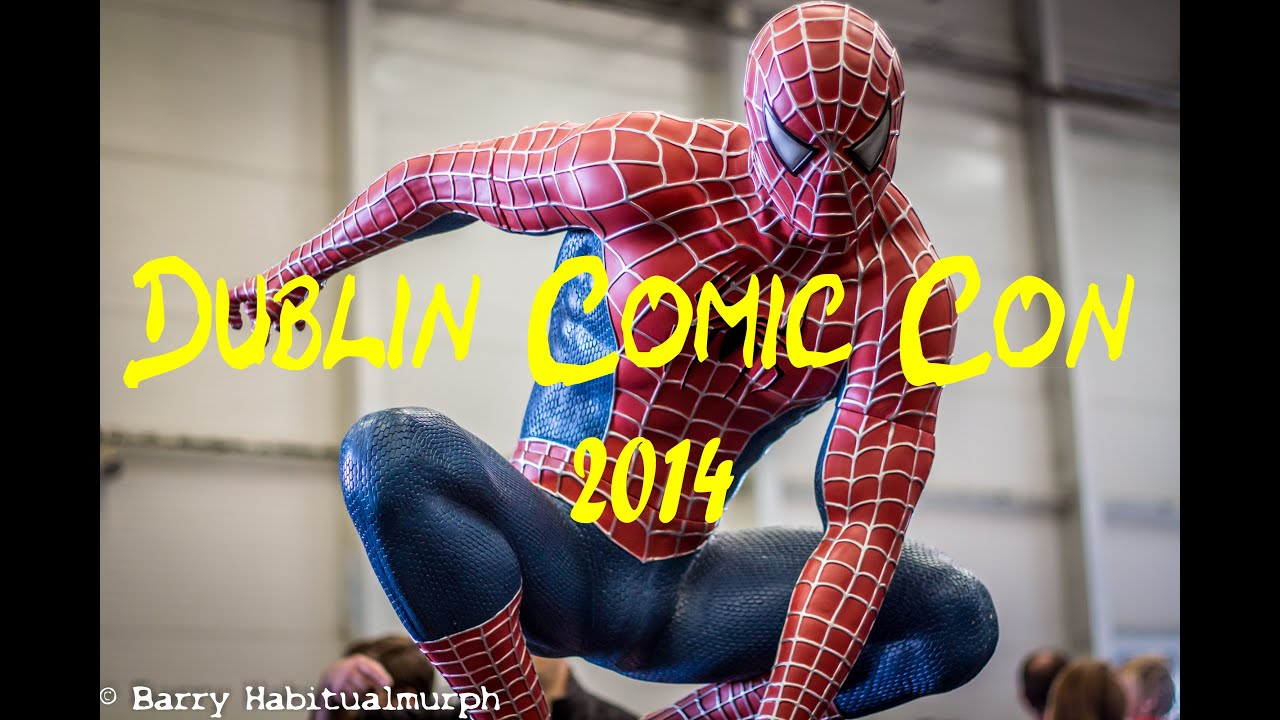 & Dublin Comic Con 2014 - Ireland - YouTube