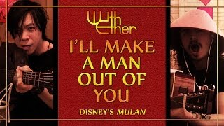 I'll Make a Man Out of You - Acoustic Cover - With Ether