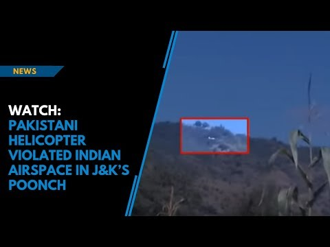 Watch: Pakistani helicopter violated Indian airspace in J&K's Poonch