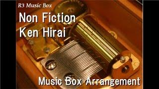 Non Fiction/Ken Hirai [Music Box]