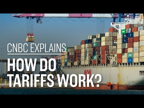 How Do Tariffs Work?   CNBC Explains