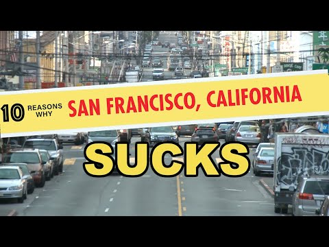 10 Reasons Why You Should NEVER Move to San Francisco