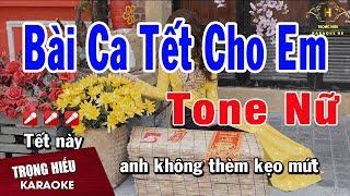 Karaoke Bài Ca Tết Cho Em Tone Nữ Nhạc Sống | Trọng Hiếu
