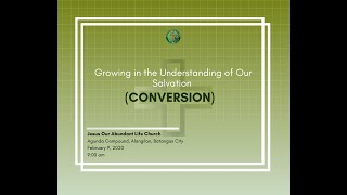 GROWING IN UNDERSTANDING OF OUR SALVATION IN CHRIST; CONVERSION