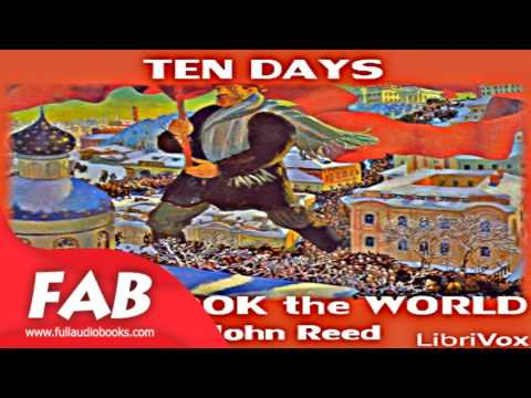 Ten Days that Shook the World Part 1/2 Full Audiobook by John REED by Modern (20th C)