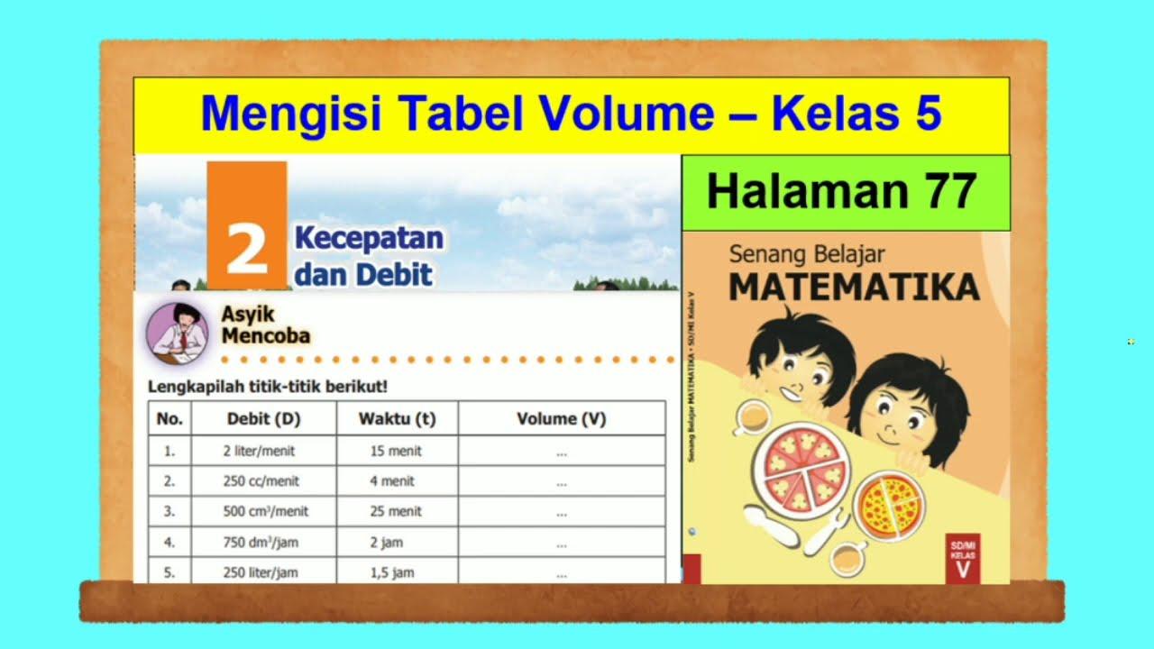 Asyik Mencoba Hal 77 Senang Belajar Matematika Kelas 5 Sd Mengisi Tabel Volume Bab 2 Youtube