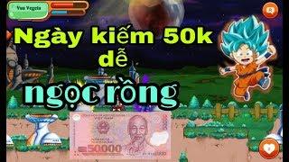 Ngọc Rồng Online - Chia Sẽ Cách kiếm tiền Ngày 50k Ngọc rồng Không Xem Phí 10p Cuộc đời