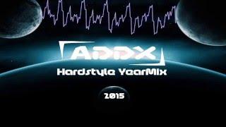 DJ Addx - Hardstyle YearMix 2015