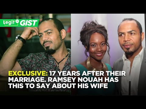 EXCLUSIVE: 17 Years After Their Marriage. Ramsey Nouah Has This To Say About His Wife | Legit TV