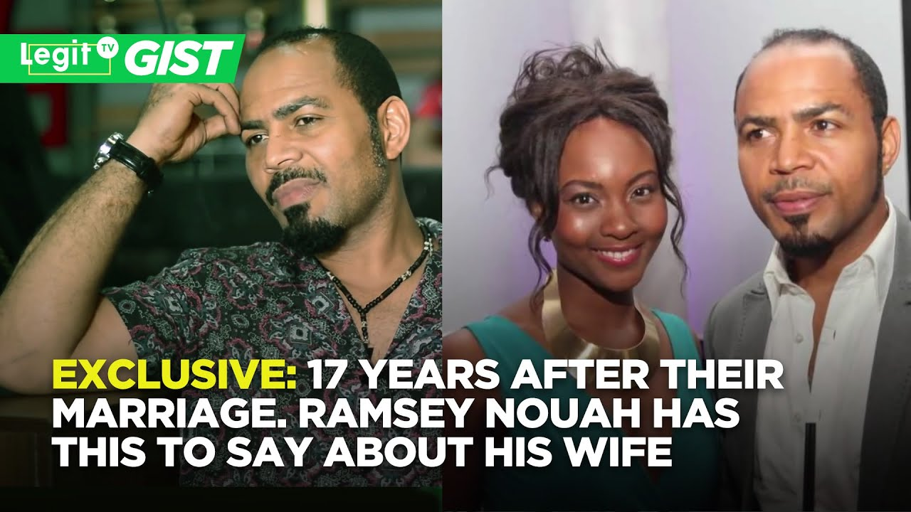 Download EXCLUSIVE: 17 Years After Their Marriage. Ramsey Nouah Has This to Say About His Wife | Legit TV