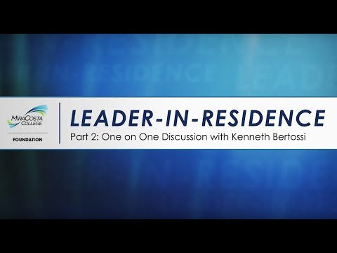 Leader-in-Residence: Part 2 - One on One Discussion with Kenneth Bertossi