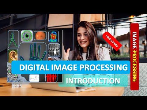 DIGITAL IMAGE PROCESSING INTRODUCTION & FUNDAMENTALS IN HINDI