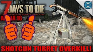 7 days to die | shotgun turret overkill! | let's play gameplay alpha 16 | s16.exp-03e15