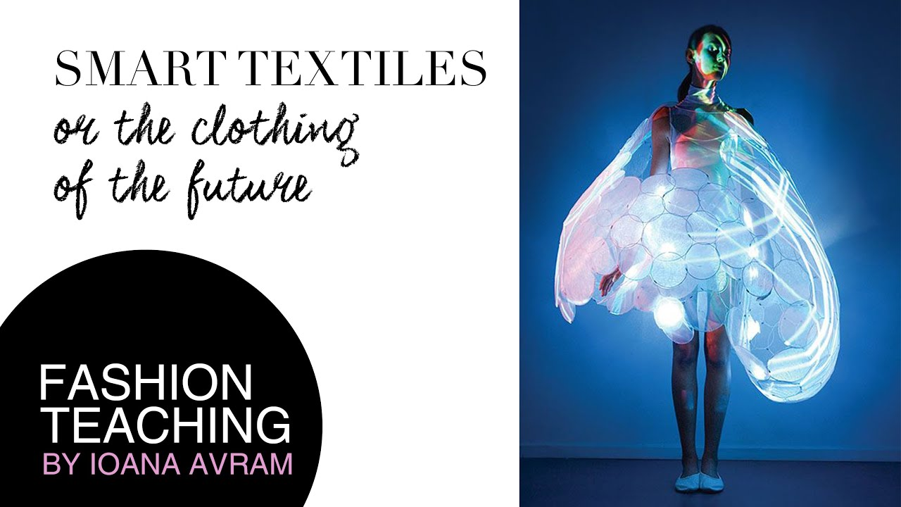 Smart textiles or the clothing of the future - YouTube