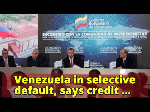 Venezuela in selective default, says credit ratings agency