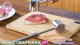 Búa dầm thịt cho món bít tết siêu ngon