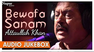 Bewafa Sanam Vol.2 - Attaullah Khan Sad Song - Popular Romantic Sad Songs - Nupur Audio