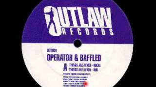 Things Are Never (Dub) - Operator & Baffled - Outlaw Records (Side A2)