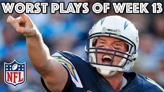 Worst Plays of Week 13 | NFL