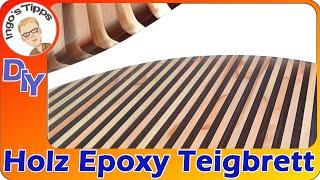 Teigbrett aus Holz & Epoxydharz groß 74cm, sogar benutzbar, selber machen DIY | IngosTipps