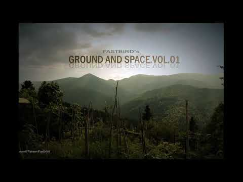 "[Dub-psy mix]""Ground and Space""vol.01-Fastbird(psy,dub,chill,world,glitch,psybient,bass)"