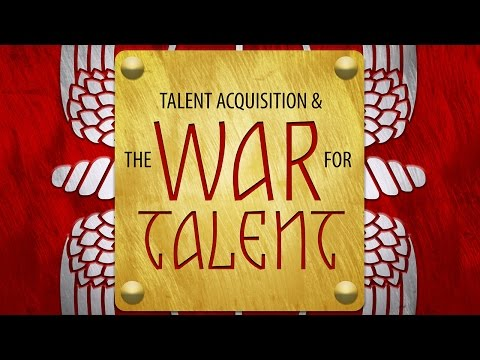 Talent Acquisition & the War for Talent
