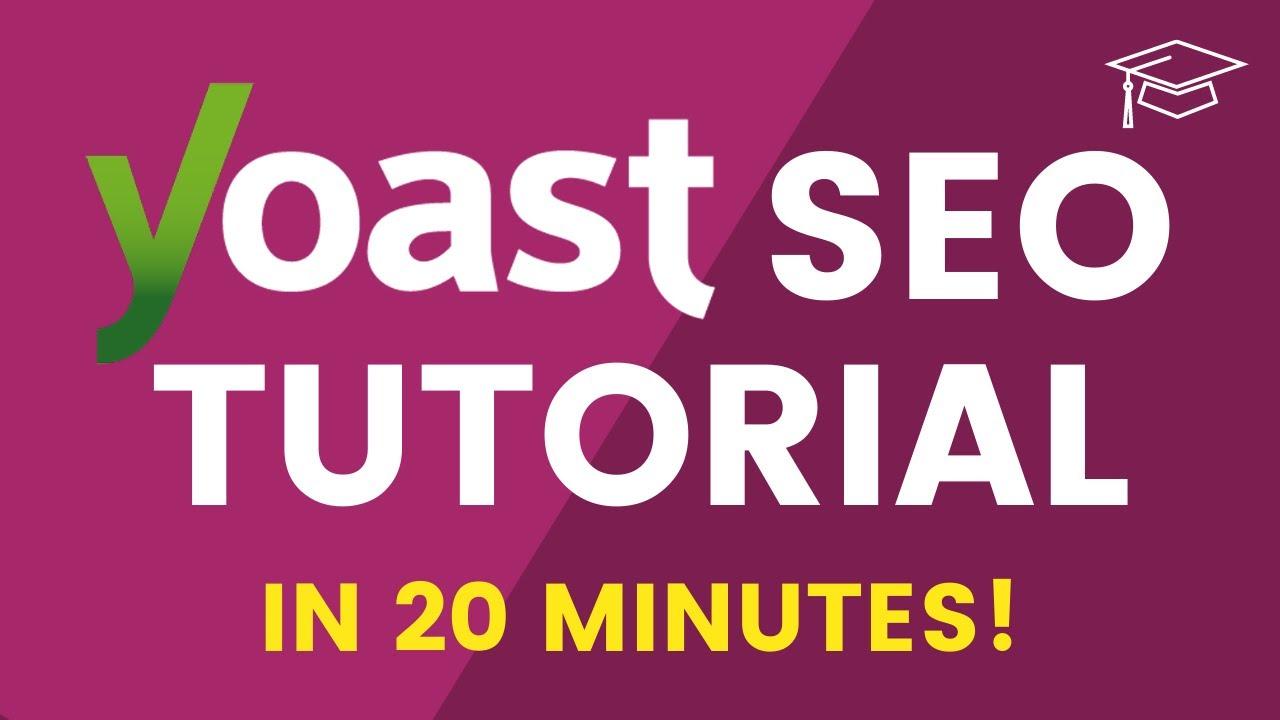 Learn YOAST SEO in 20 Minutes - WordPress SEO Tutorial for Beginners!